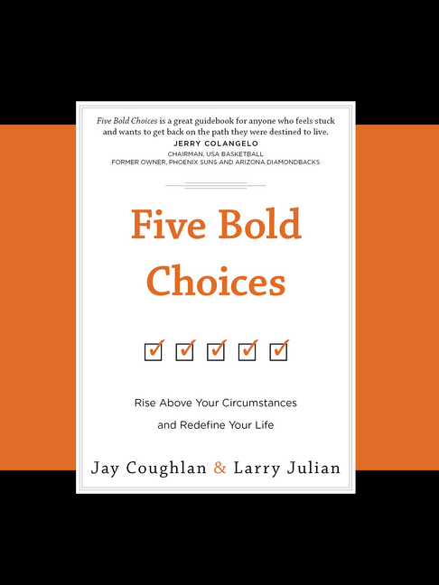 Five Bold Choices